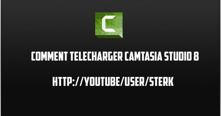 Comment telecharger camtasia studio 8 ?